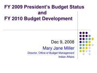 FY 2009 President's Budget Status                          and  FY 2010 Budget Development