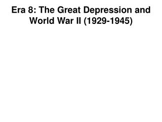 Era 8: The Great Depression and World War II (1929-1945)
