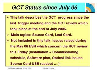 GCT Status since July 06
