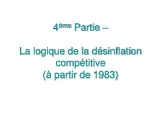 4 me Partie     La logique de la d sinflation comp titive   partir de 1983