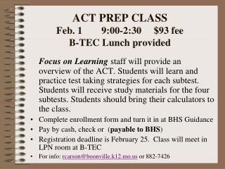 ACT PREP CLASS Feb. 1	9:00-2:30     $93 fee B-TEC Lunch provided