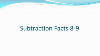 Subtraction Facts 8-9