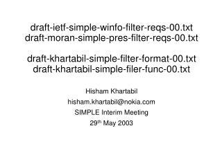 Hisham Khartabil hisham.khartabil@nokia SIMPLE Interim Meeting 29 th  May 2003
