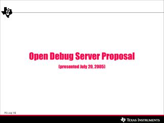 Open Debug Server Proposal (presented July 20, 2005)