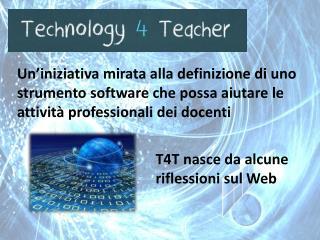 T4T nasce da alcune riflessioni sul Web