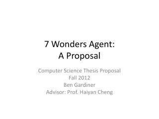 7 Wonders Agent: A Proposal