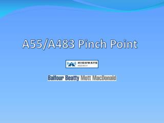 A55/A483 Pinch Point