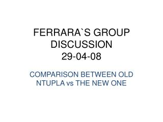 FERRARA`S GROUP DISCUSSION 29-04-08
