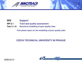 SP2	 Support WP 2.1	 Track bed quality assessment