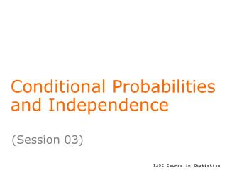 Conditional Probabilities and Independence
