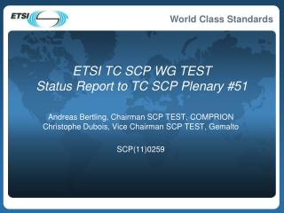 ETSI TC SCP WG TEST  Status Report to TC SCP Plenary #51