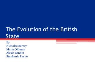 The Evolution of the British State