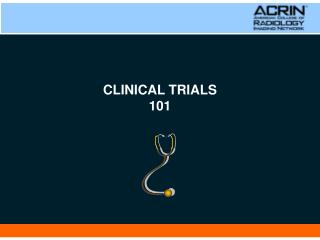 CLINICAL TRIALS 101