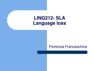 LING212- SLA Language loss