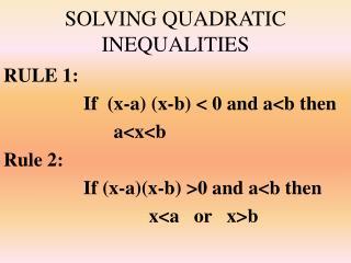 SOLVING QUADRATIC INEQUALITIES