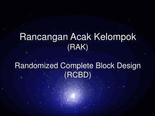 Rancangan Acak Kelompok (RAK) Randomized Complete Block Design (RCBD)