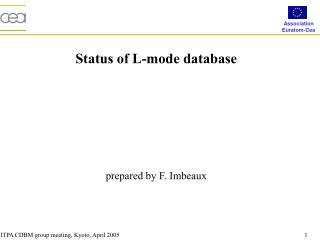 Status of L-mode database prepared by F. Imbeaux