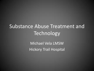 Substance Abuse Treatment and Technology