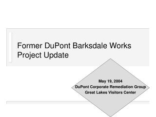 Former DuPont Barksdale Works Project Update