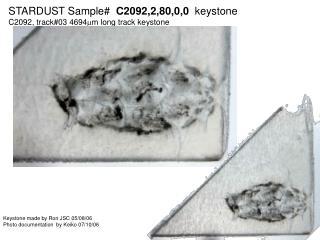 STARDUST Sample#   C2092,2,80,0,0   keystone C2092, track#03 4694  m long track keystone