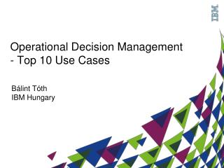 Operational Decision Management -  Top 10 Use Cases