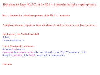 Explaining the large  48 Ca/ 46 Ca in the EK 1-4-1 meteorite through n-capture process