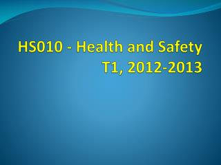 HS010 - Health and Safety T1, 2012-2013