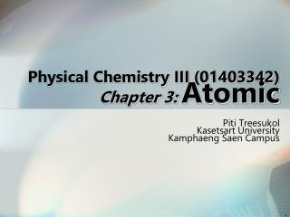 Physical Chemistry III (01403342) Chapter 3: Atomic Structure