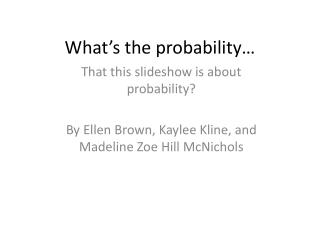 What�s the probability�