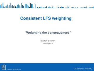 Consistent LFS weighting