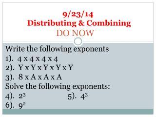 9/23/14   Distributing & Combining