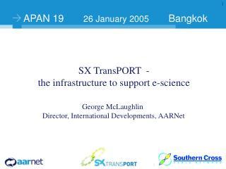 APAN 19        26 January 2005        Bangkok