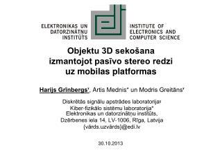 Objektu 3D sekošana izmantojot pasīvo stereo redzi  uz mobilas platformas