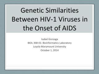 Genetic Similarities Between HIV-1 Viruses in the Onset of AIDS