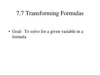 7.7 Transforming Formulas