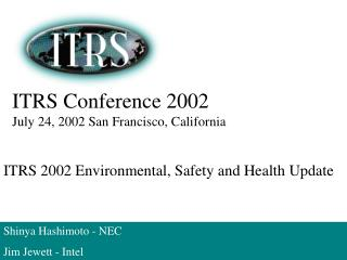 ITRS Conference 2002 July 24, 2002 San Francisco, California