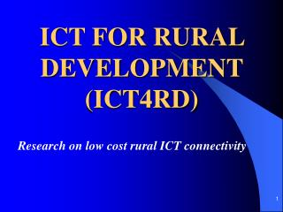 ICT FOR RURAL DEVELOPMENT (ICT4RD)