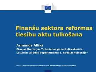 Finanšu sektora reformas tiesību aktu tulkošana