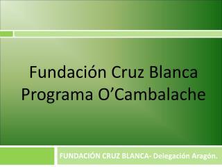 Fundaci n Cruz Blanca Programa O Cambalache