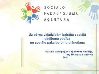 Uz  bērna vajadzībām balstīta sociālā gadījuma vadība  un sociālo pakalpojumu plānošana