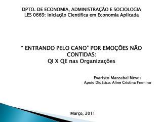 DPTO. DE ECONOMIA, ADMINISTRAÇÃO E SOCIOLOGIA LES 0669: Iniciação Científica em Economia Aplicada