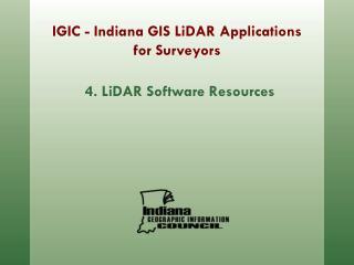 IGIC - Indiana GIS LiDAR Applications for Surveyors