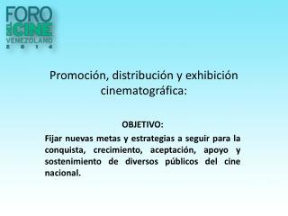 Promoción, distribución y exhibición cinematográfica: