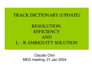 TRACK DICTIONARY (UPDATE)  RESOLUTION, EFFICIENCY AND  L – R AMBIGUITY SOLUTION