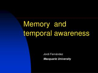 Memory  and  temporal awareness