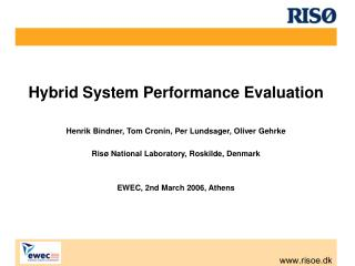 Hybrid System Performance Evaluation Henrik Bindner, Tom Cronin, Per Lundsager, Oliver Gehrke