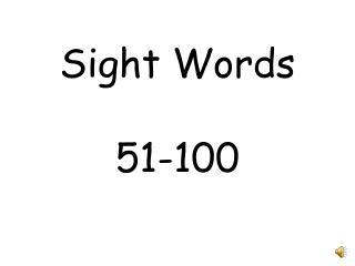 Sight Words 51-100