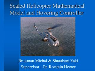 Scaled Helicopter Mathematical Model and Hovering Controller