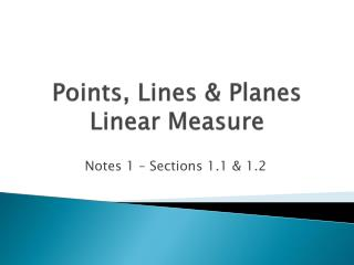Points, Lines & Planes Linear Measure