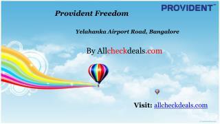 Provident Freedom Yelahanka Bangalore @ 9555666555